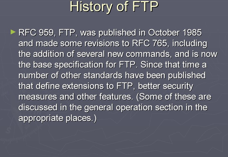 Since that time a number of other standards have been published that define extensions to FTP, better