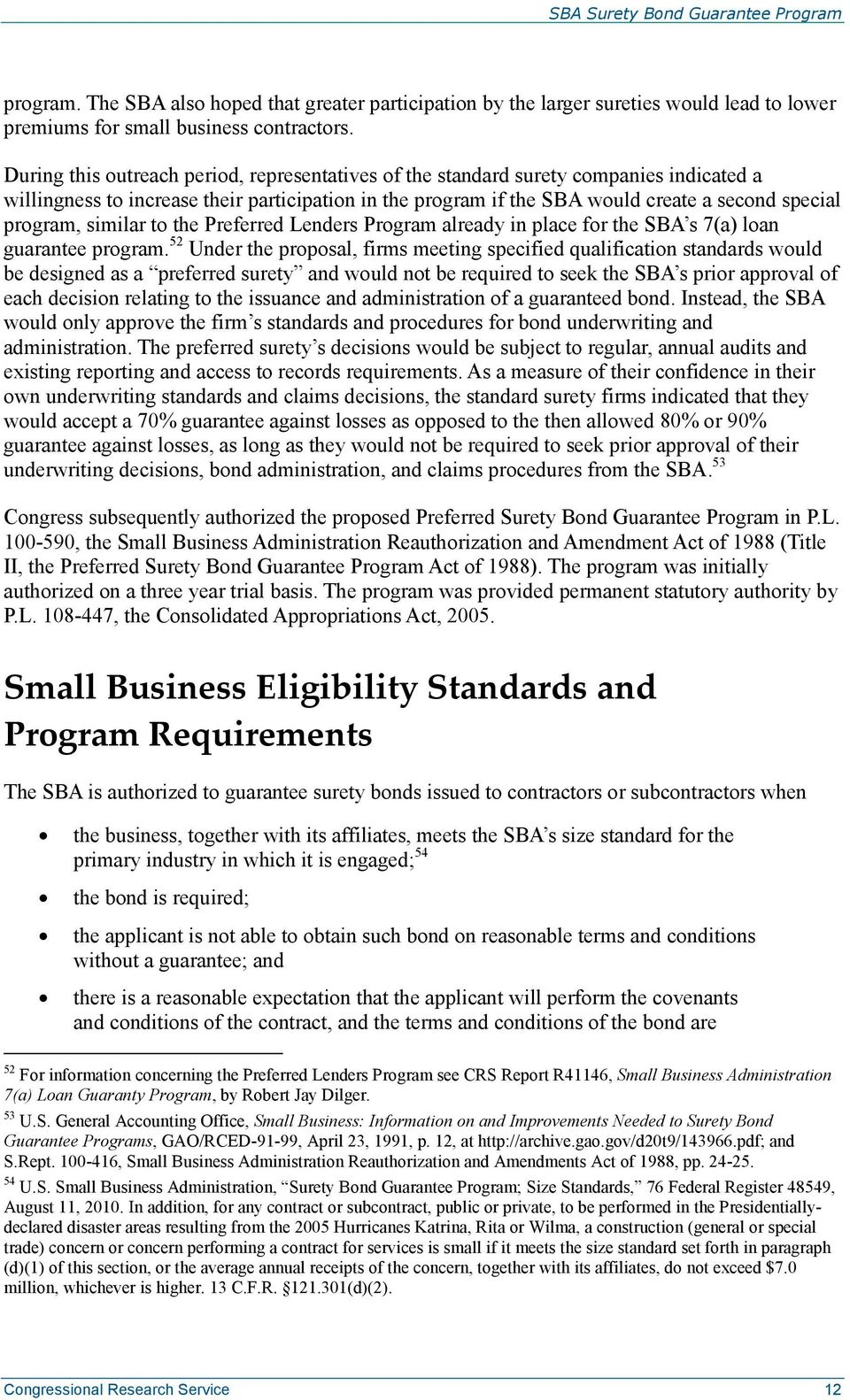 similar to the Preferred Lenders Program already in place for the SBA s 7(a) loan guarantee program.