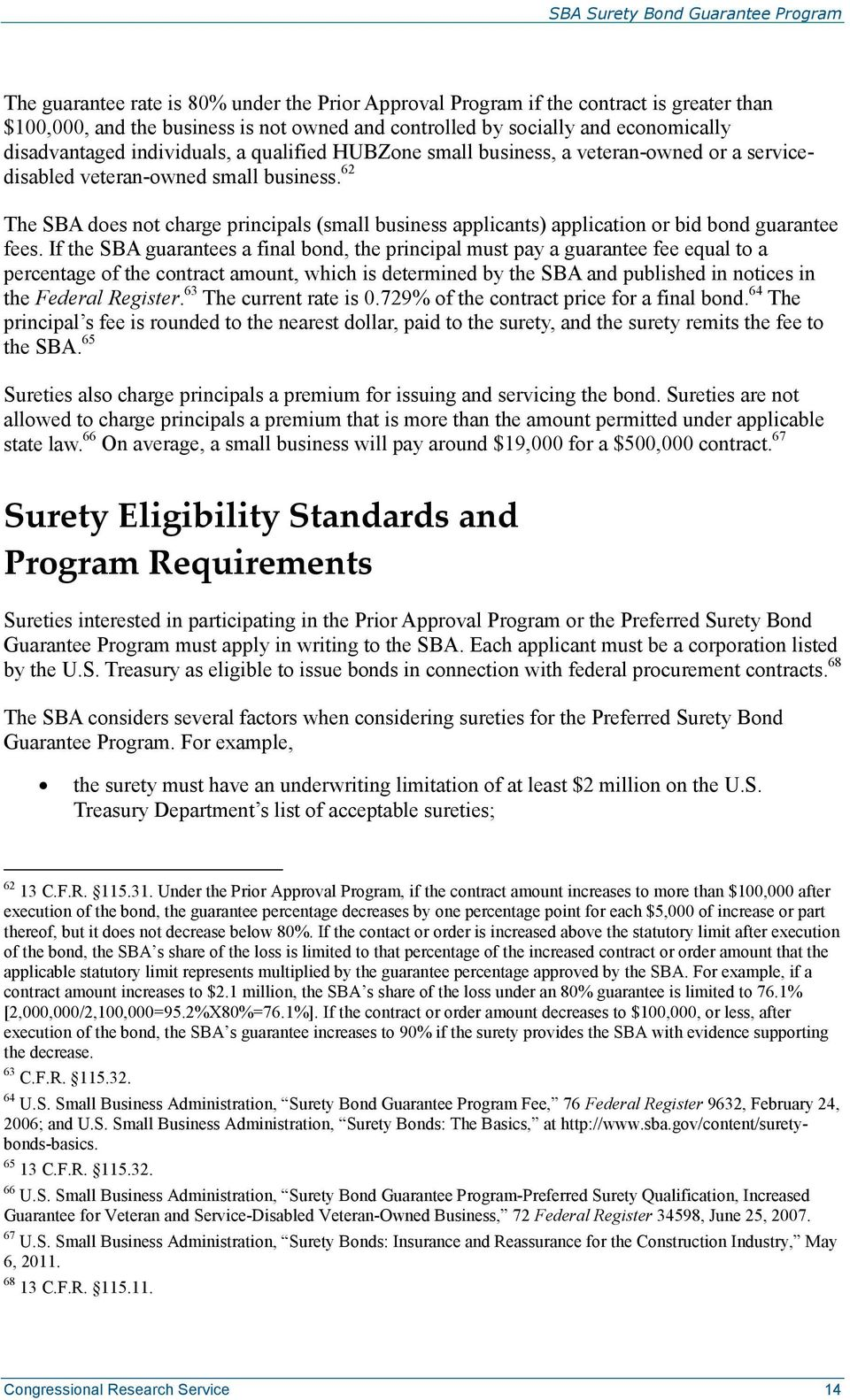 62 The SBA does not charge principals (small business applicants) application or bid bond guarantee fees.