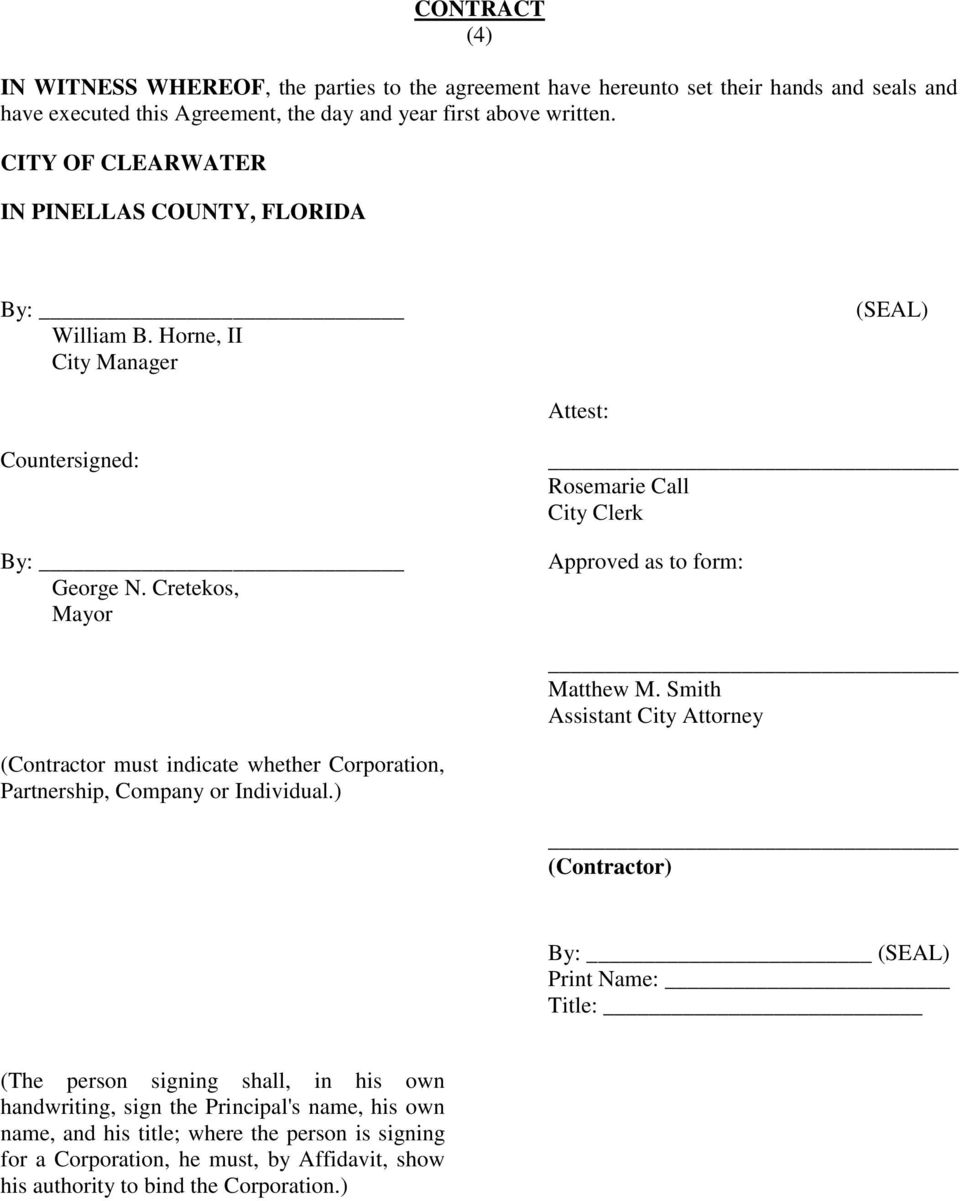 Cretekos, Mayor Rosemarie Call City Clerk Approved as to form: Matthew M. Smith Assistant City Attorney (Contractor must indicate whether Corporation, Partnership, Company or Individual.