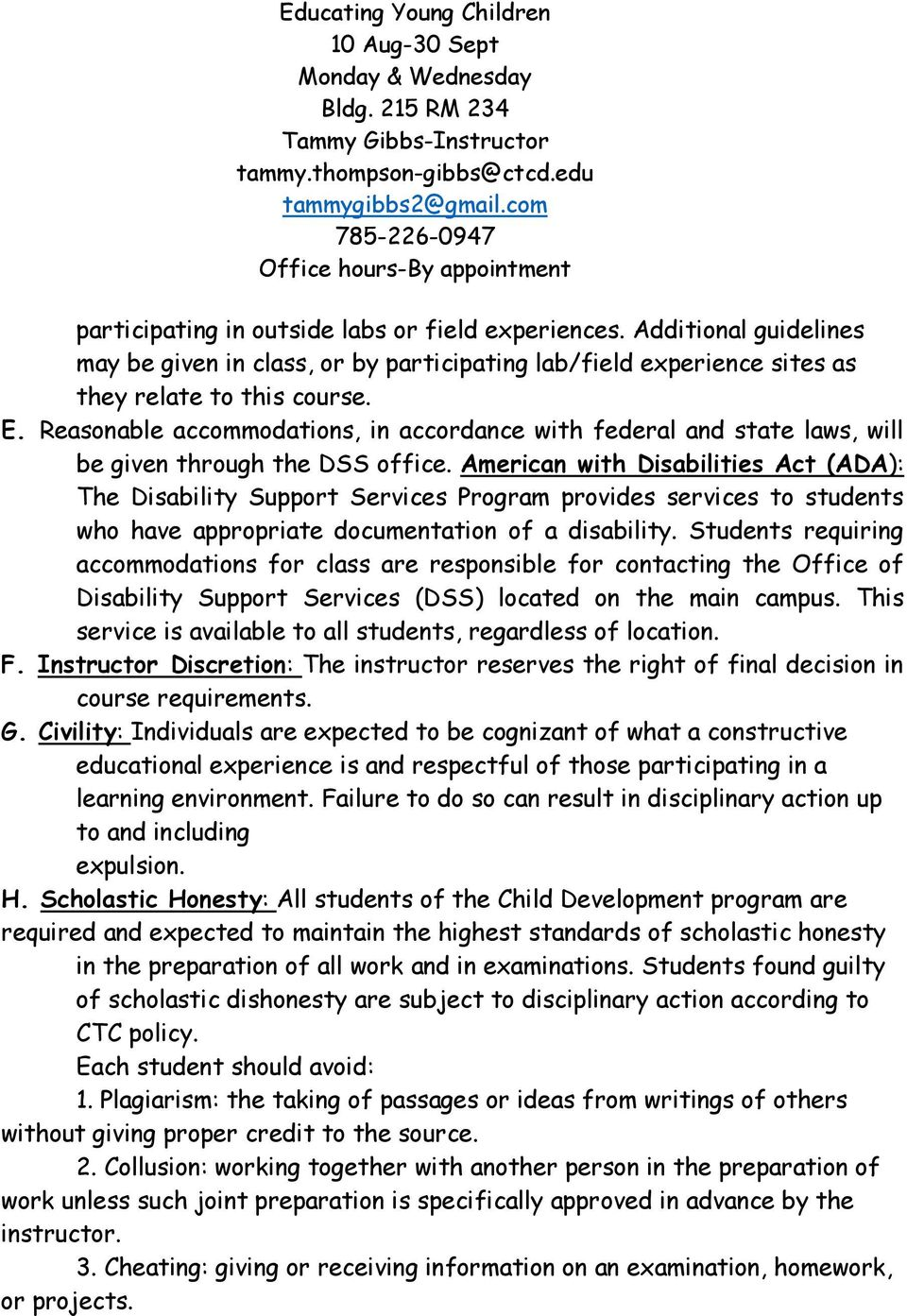 American with Disabilities Act (ADA): The Disability Support Services Program provides services to students who have appropriate documentation of a disability.