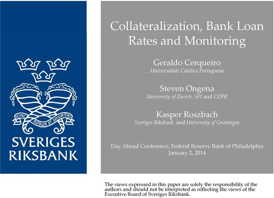 Conference, Federal Reserve Bank of Philadelphia January 2, 2014 The views expressed in this paper are solely the
