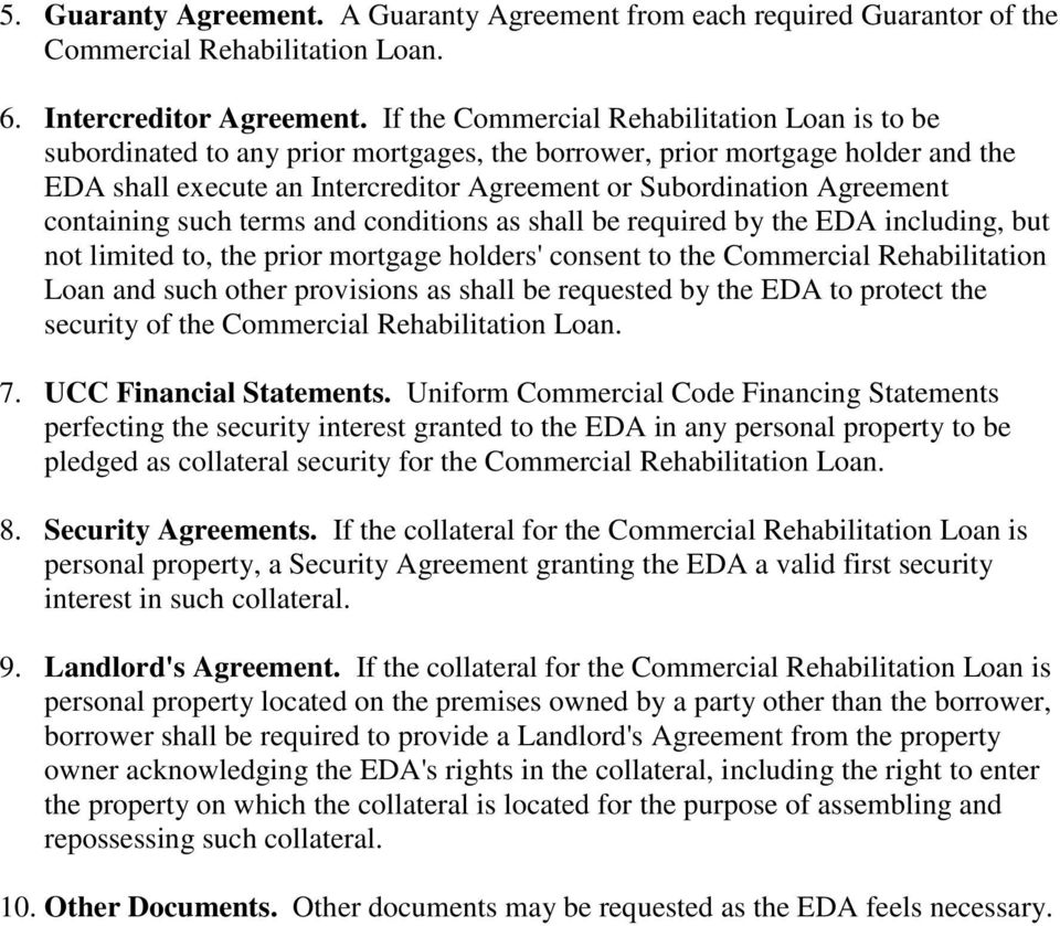 containing such terms and conditions as shall be required by the EDA including, but not limited to, the prior mortgage holders' consent to the Commercial Rehabilitation Loan and such other provisions