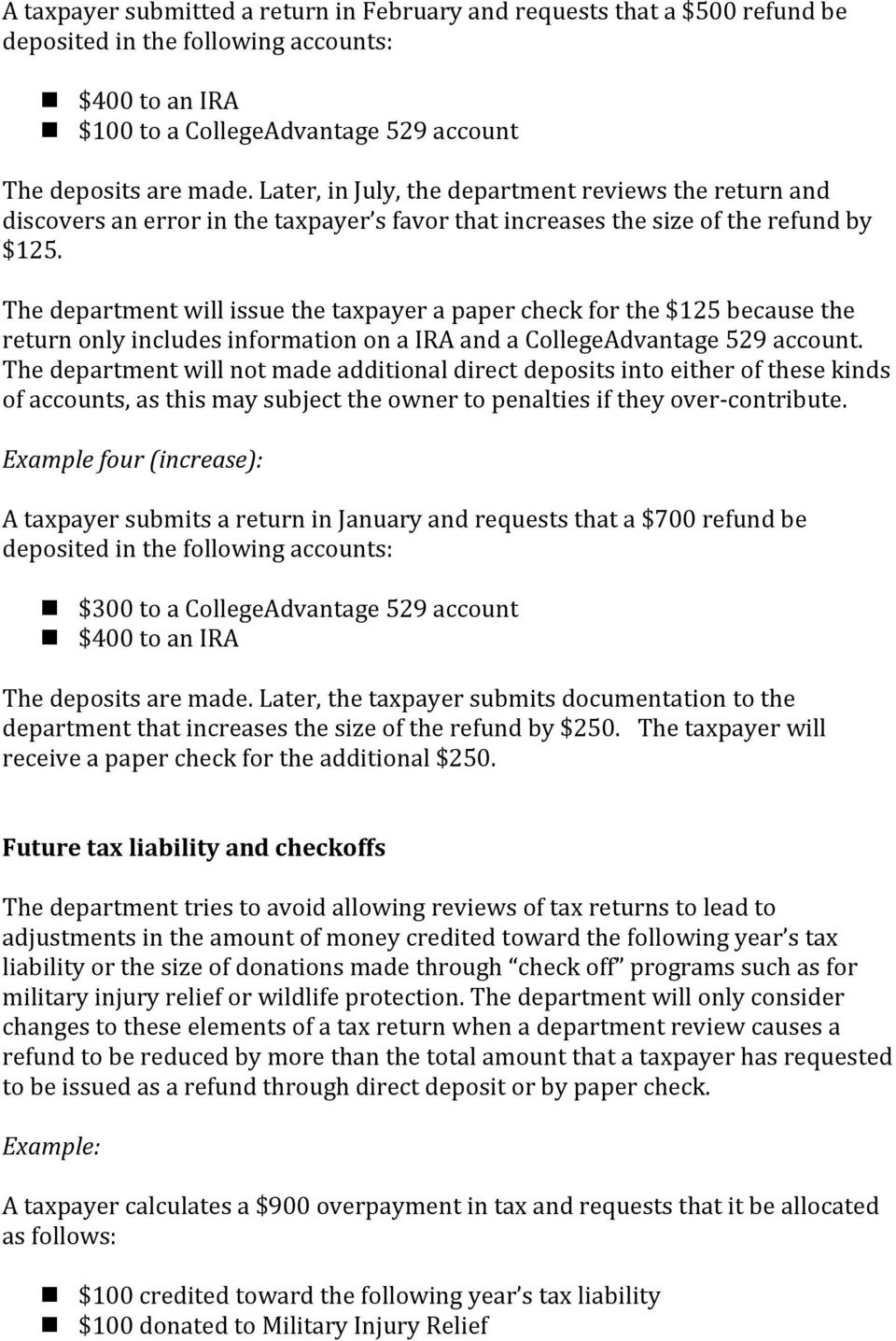 The department will issue the taxpayer a paper check for the $125 because the return only includes information on a IRA and a CollegeAdvantage 529 account.