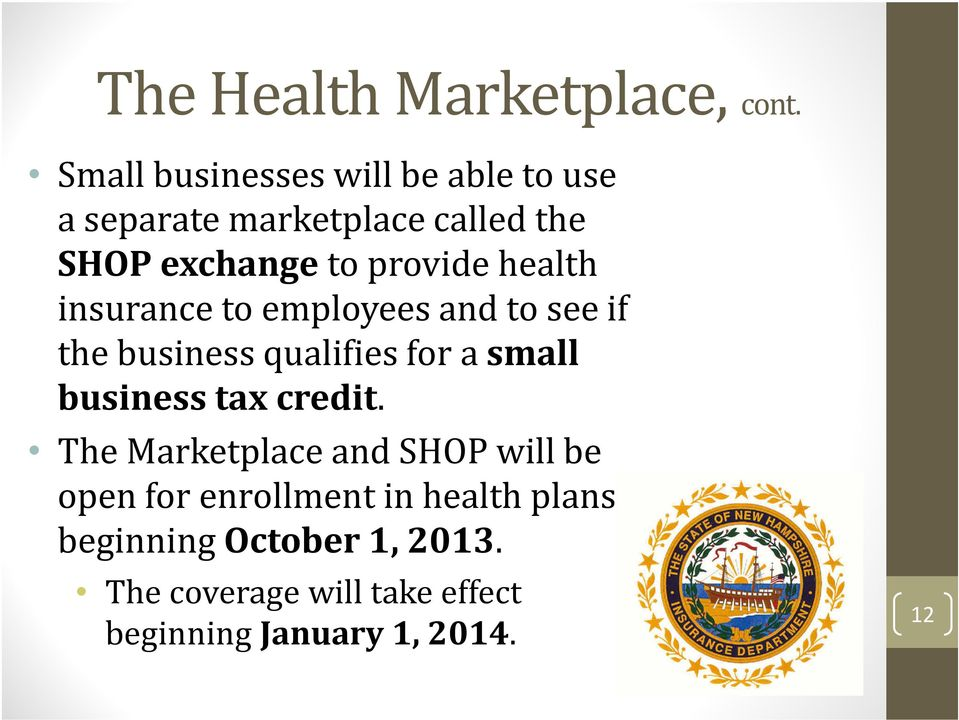 health insurance to employees and to see if the business qualifies for a small business tax