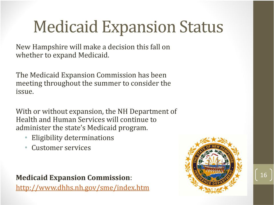 With or without expansion, the NH Department of Health and Human Services will continue to administer the state