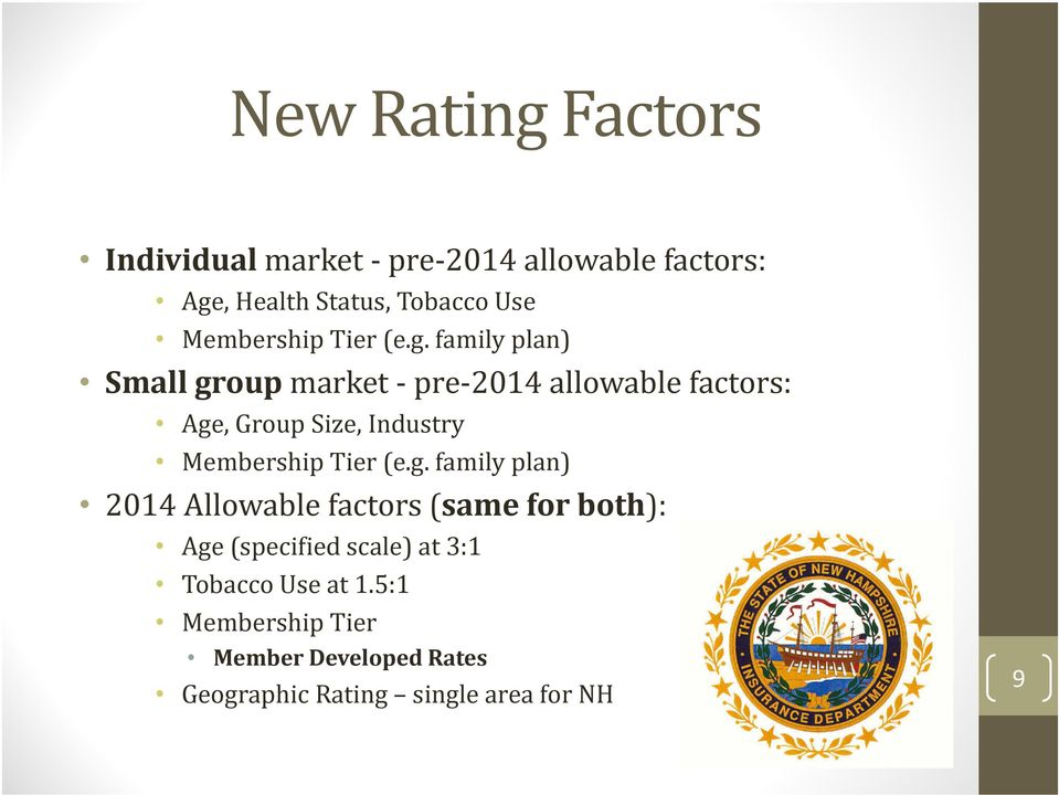 family plan) Small group market - pre-2014 allowable factors: Age, Group Size, Industry  family plan)