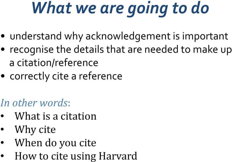 citation/reference correctly cite a reference In other words: