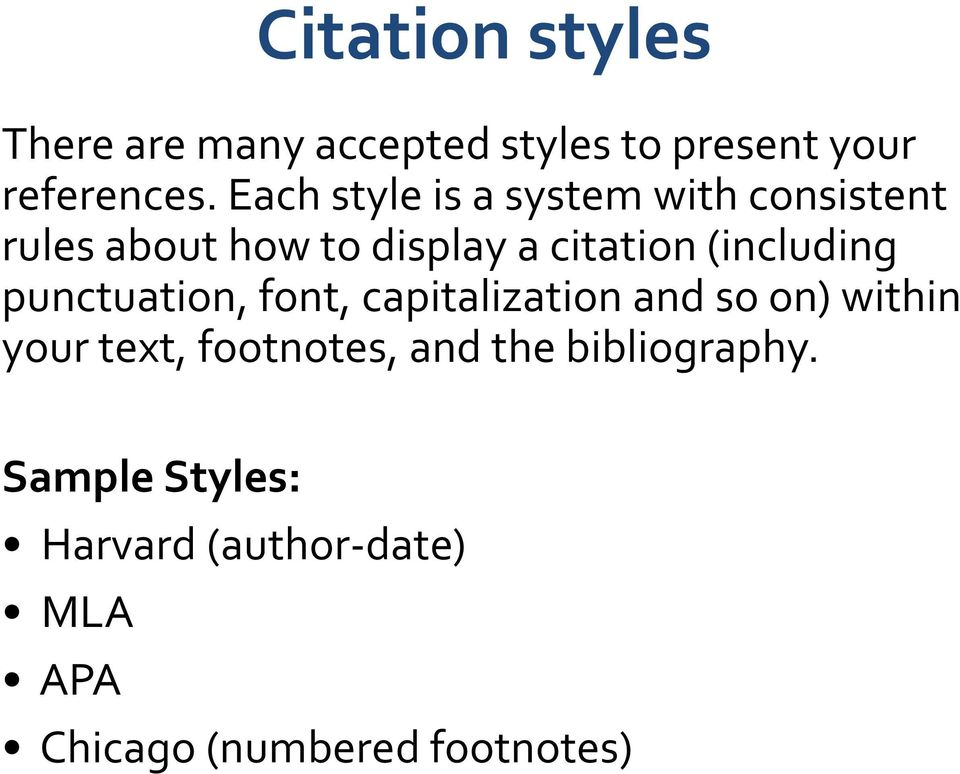 (including punctuation, font, capitalization and so on) within your text,