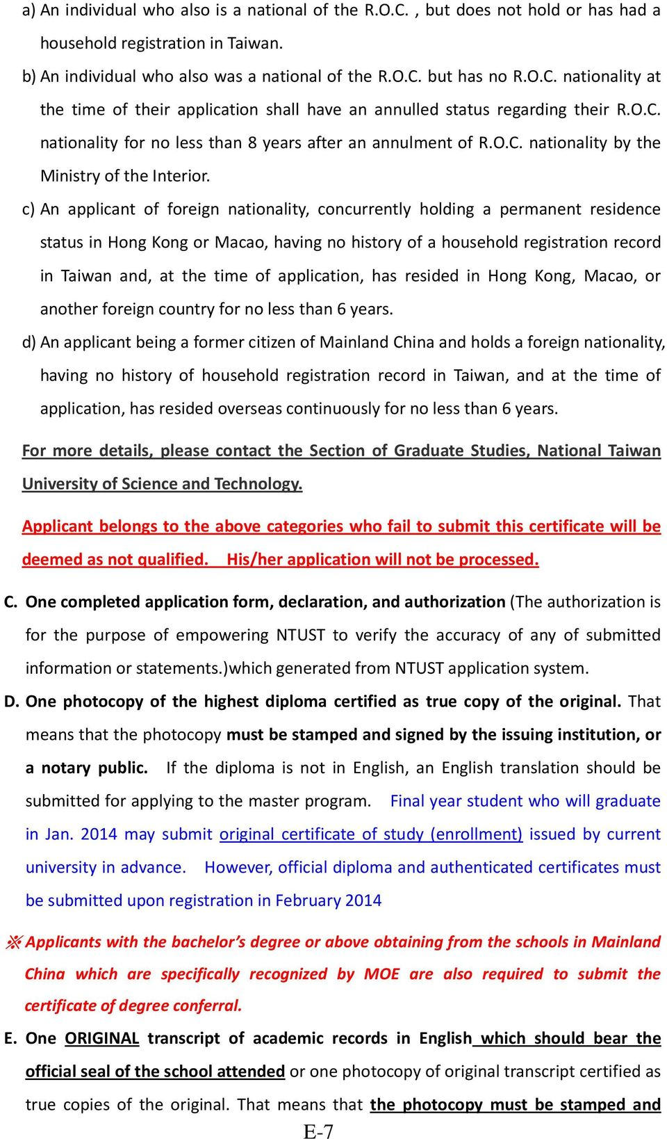 c) An applicant of foreign nationality, concurrently holding a permanent residence status in Hong Kong or Macao, having no history of a household registration record in Taiwan and, at the time of