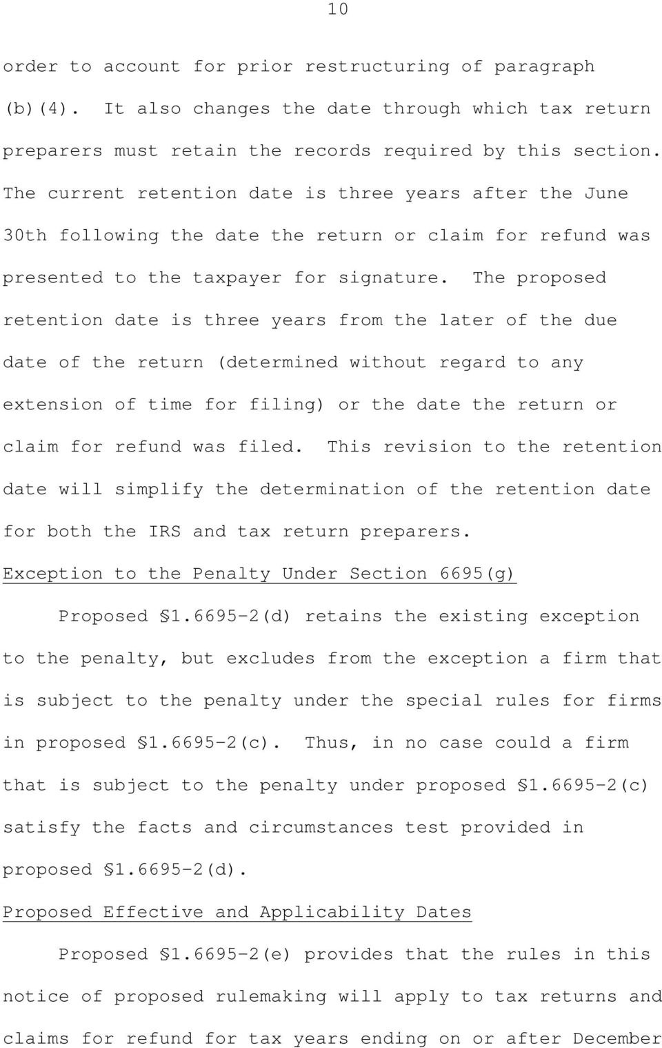 The proposed retention date is three years from the later of the due date of the return (determined without regard to any extension of time for filing) or the date the return or claim for refund was