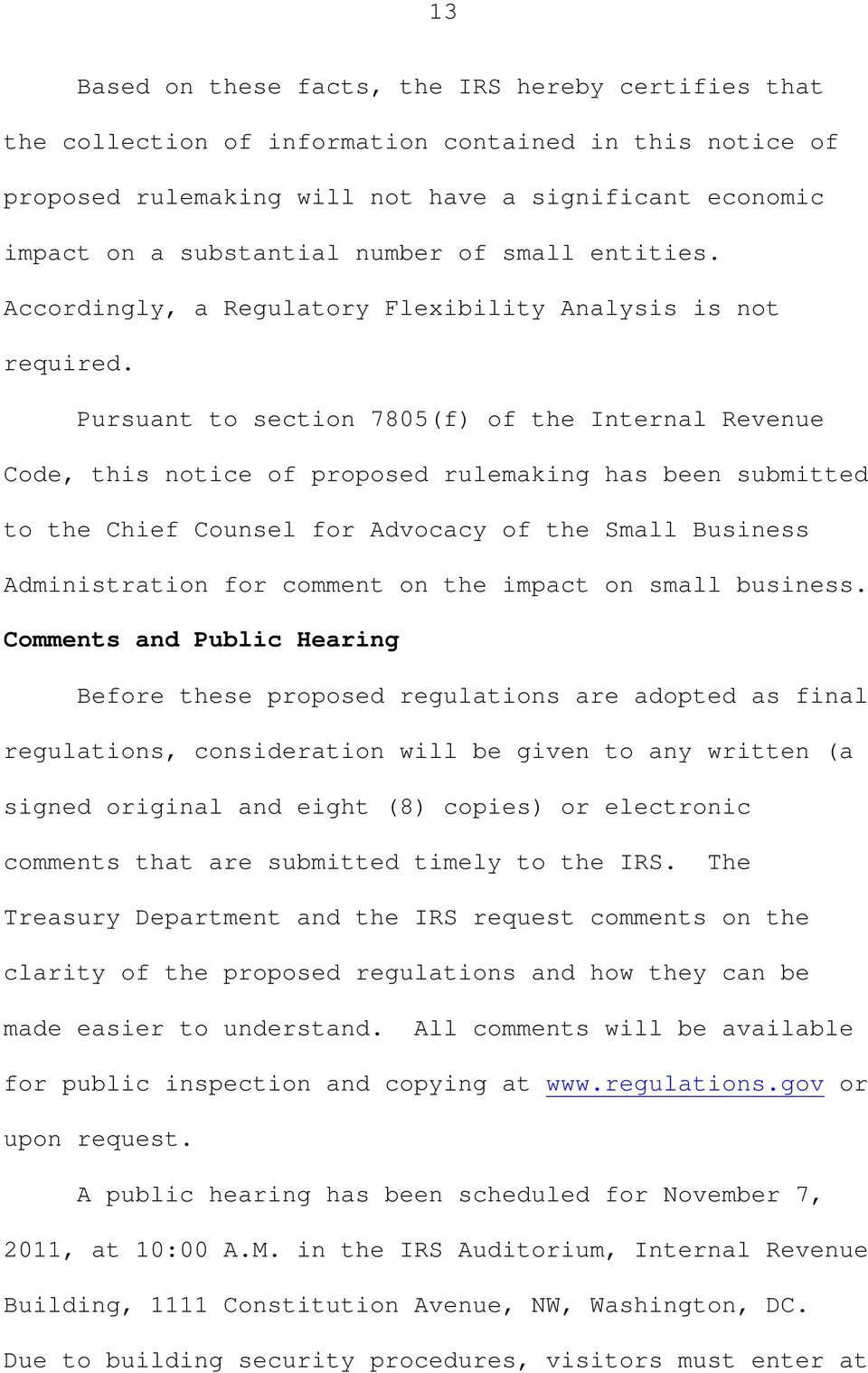 Pursuant to section 7805(f) of the Internal Revenue Code, this notice of proposed rulemaking has been submitted to the Chief Counsel for Advocacy of the Small Business Administration for comment on
