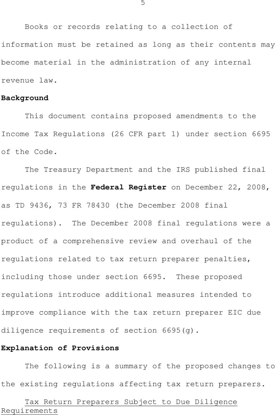The Treasury Department and the IRS published final regulations in the Federal Register on December 22, 2008, as TD 9436, 73 FR 78430 (the December 2008 final regulations).