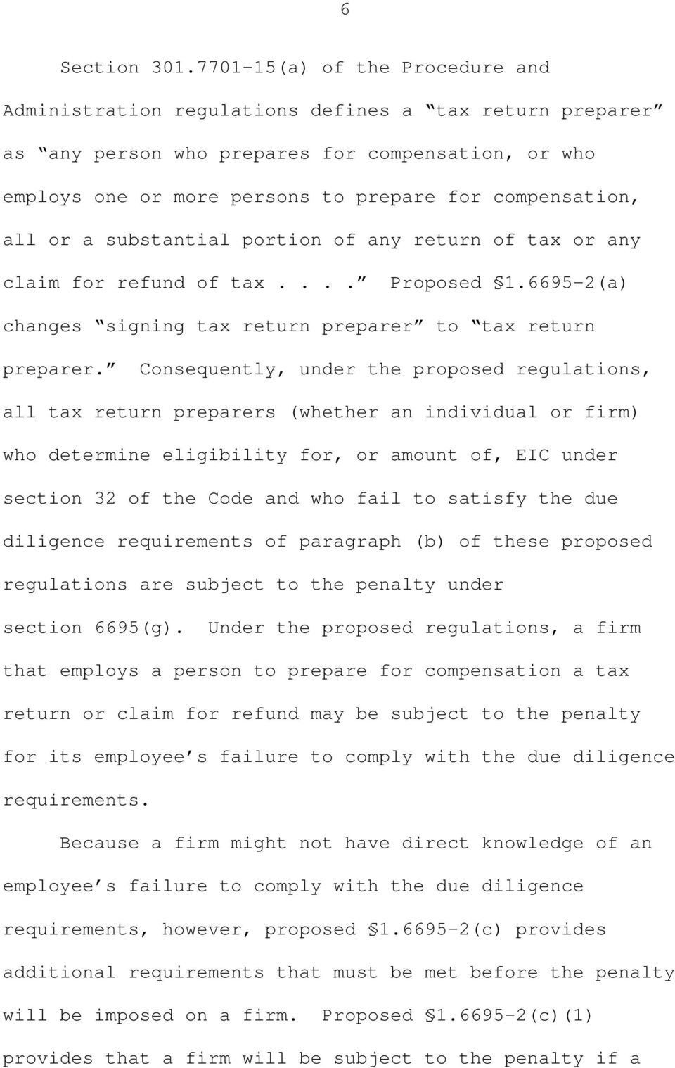 all or a substantial portion of any return of tax or any claim for refund of tax.... Proposed 1.6695-2(a) changes signing tax return preparer to tax return preparer.