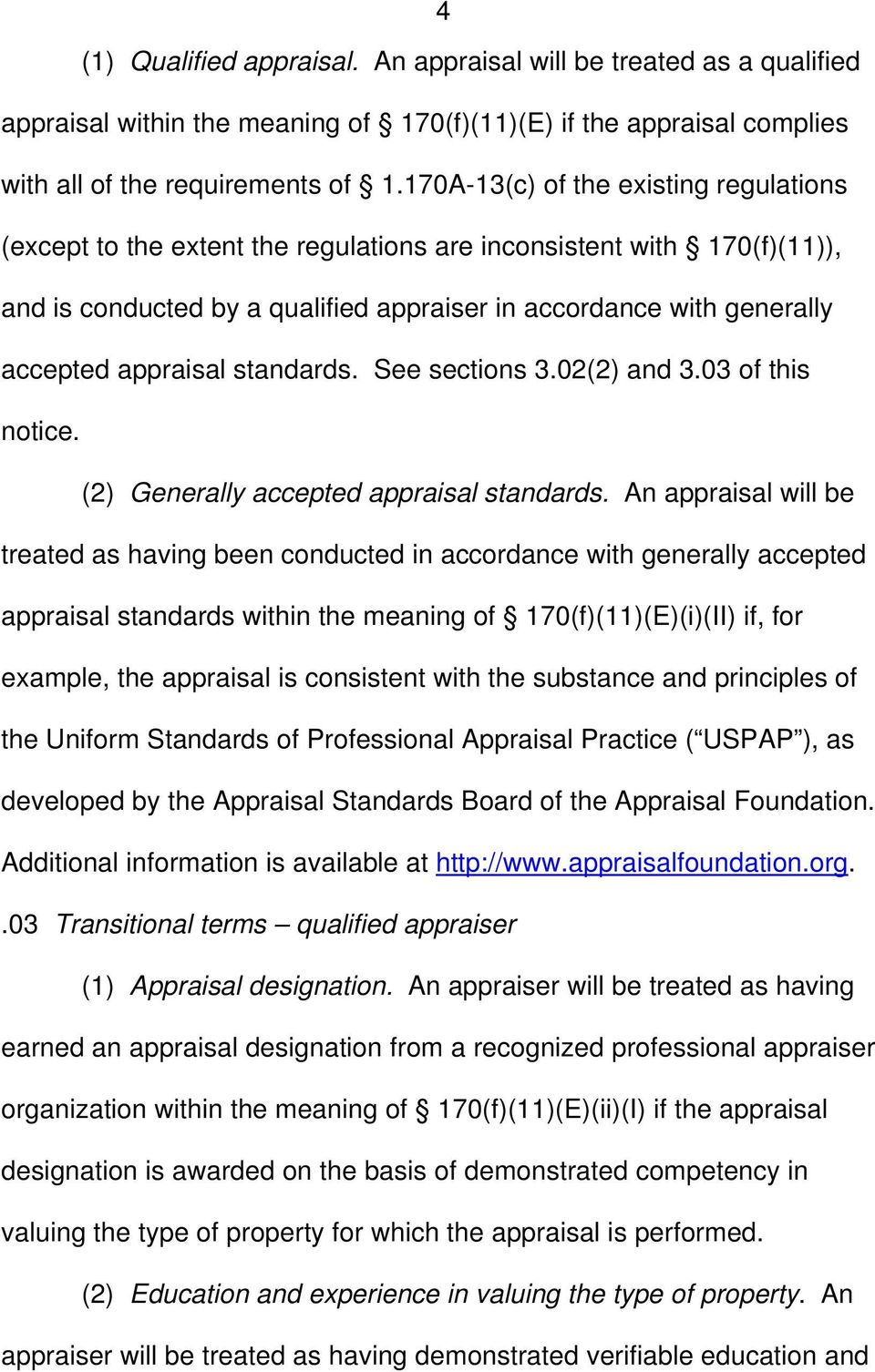appraisal standards. See sections 3.02(2) and 3.03 of this notice. (2) Generally accepted appraisal standards.