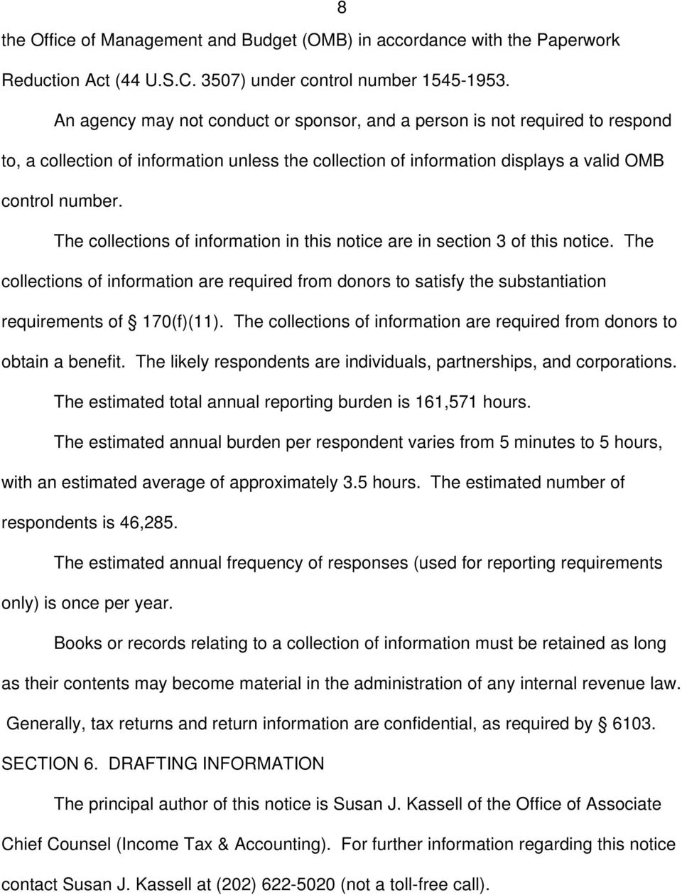 The collections of information in this notice are in section 3 of this notice. The collections of information are required from donors to satisfy the substantiation requirements of 170(f)(11).