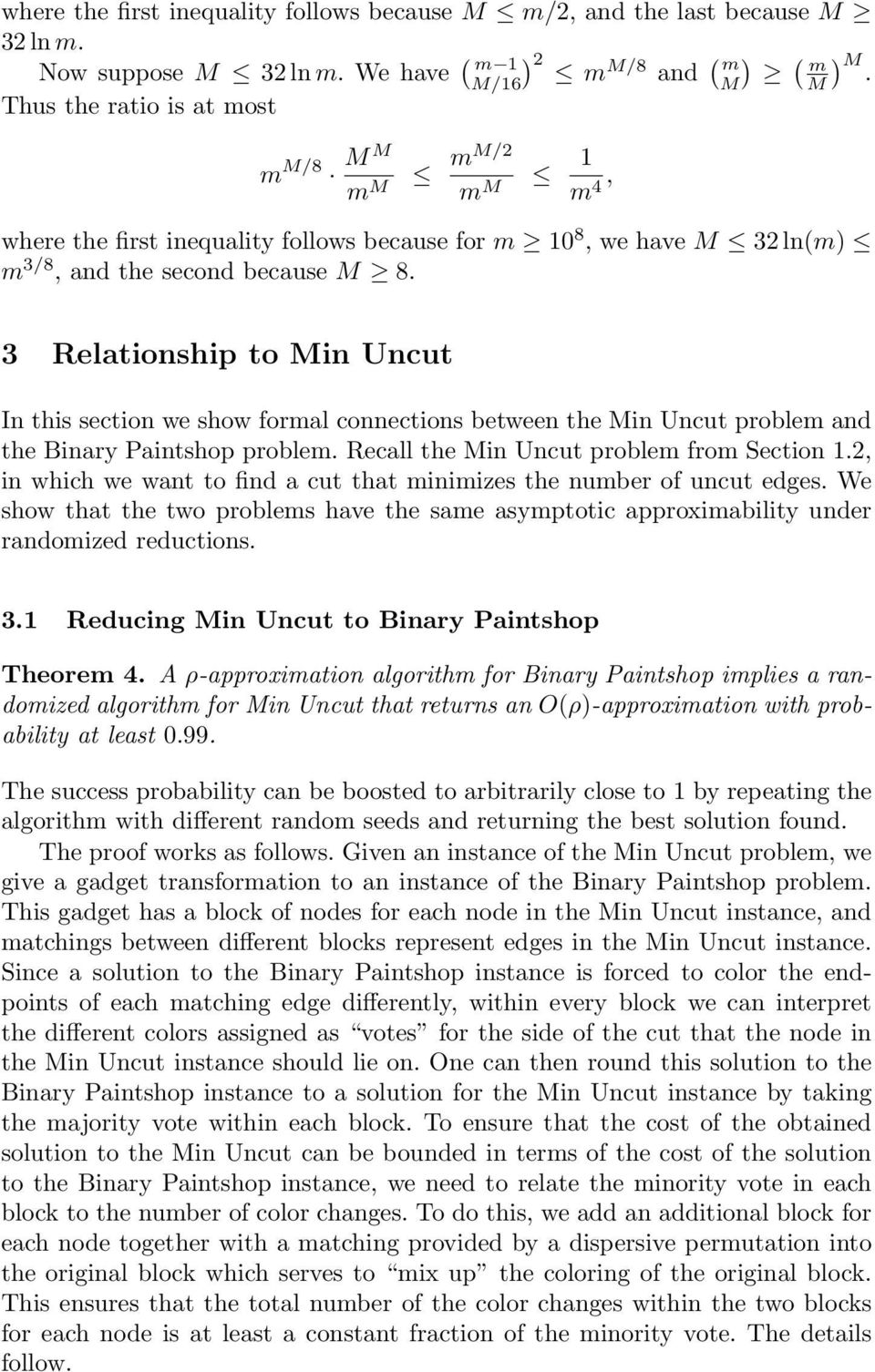 3 Relationship to Min Uncut In this section we show formal connections between the Min Uncut problem and the Binary Paintshop problem. Recall the Min Uncut problem from Section 1.