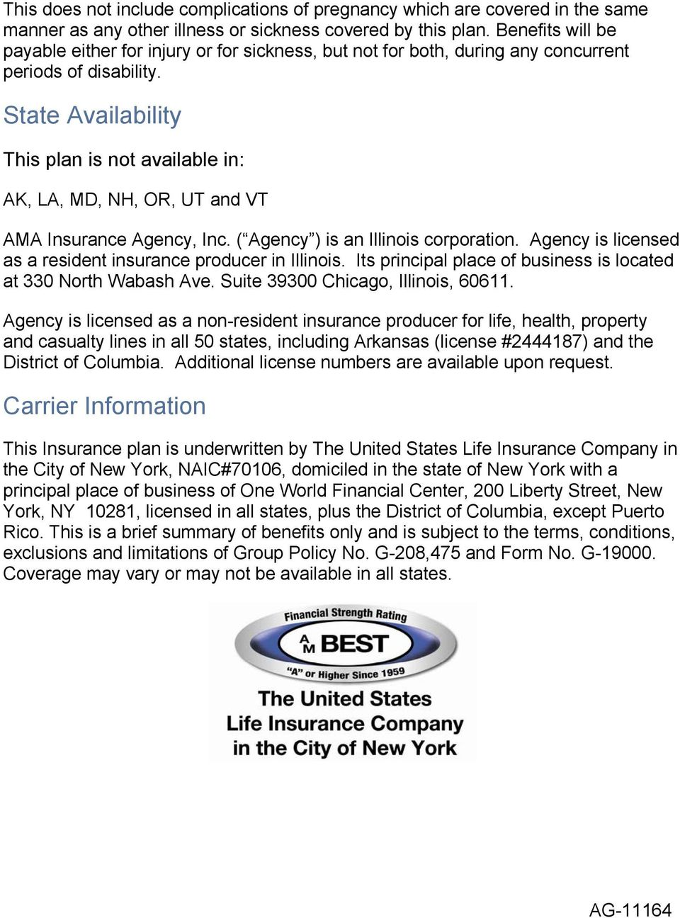 State Availability This plan is not available in: AK, LA, MD, NH, OR, UT and VT AMA Insurance Agency, Inc. ( Agency ) is an Illinois corporation.