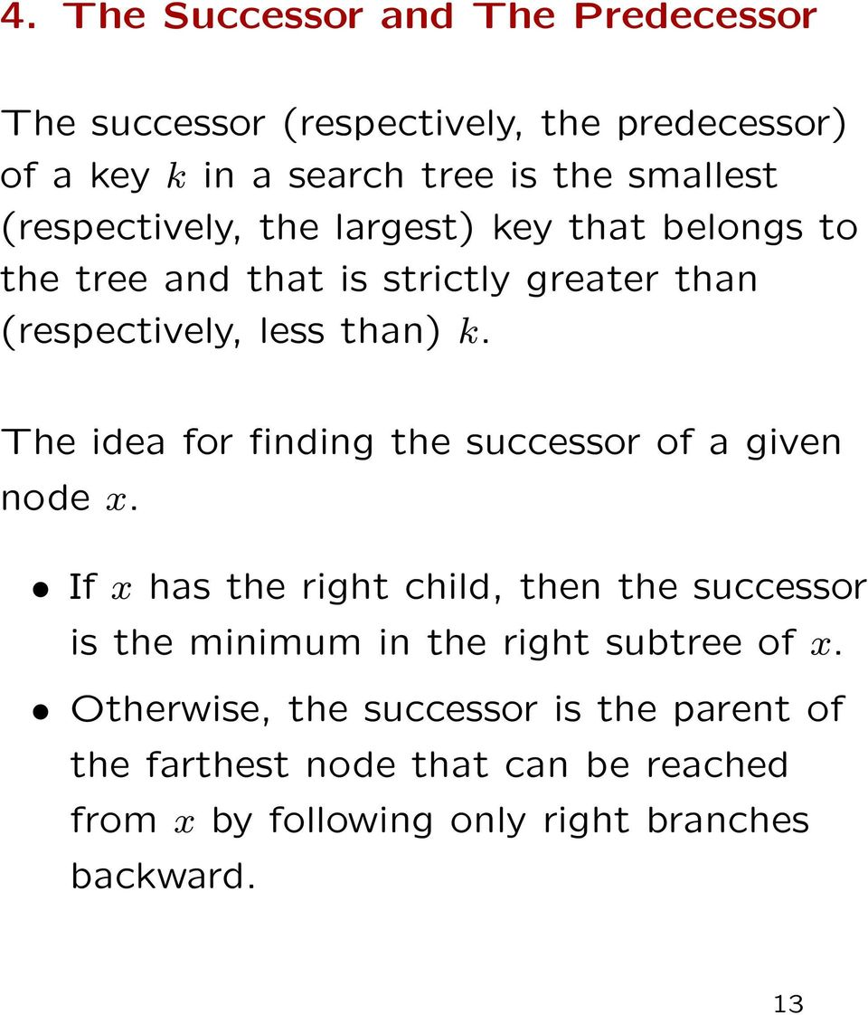 The idea for finding the successor of a given node x.