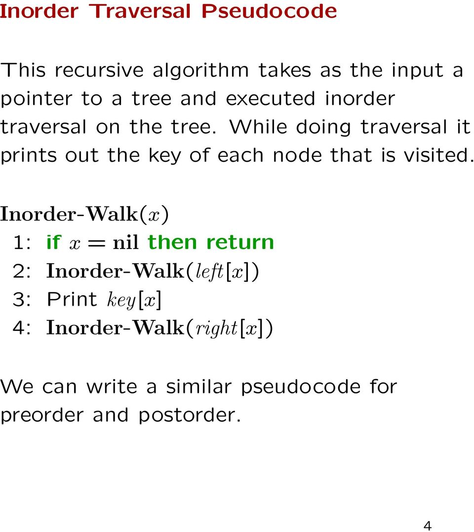 While doing traversal it prints out the key of each node that is visited.