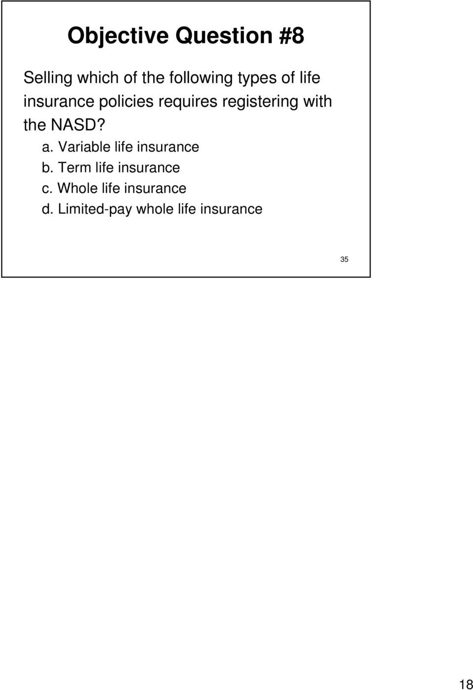 NASD? a. Variable life insurance b. Term life insurance c.