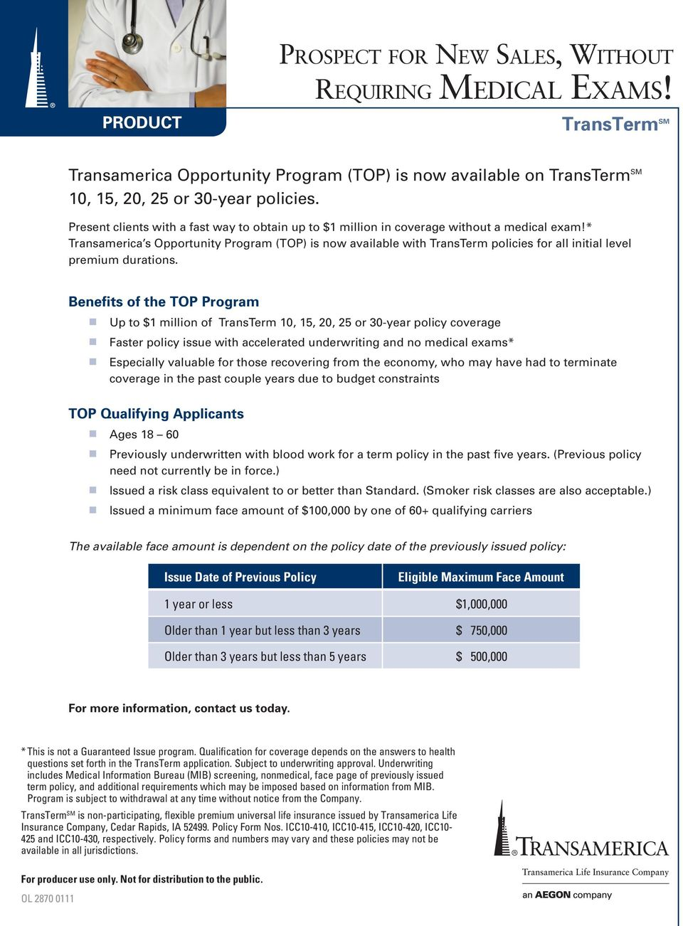 * Transamerica s Opportunity Program (TOP) is now available with TransTerm policies for all initial level premium durations.