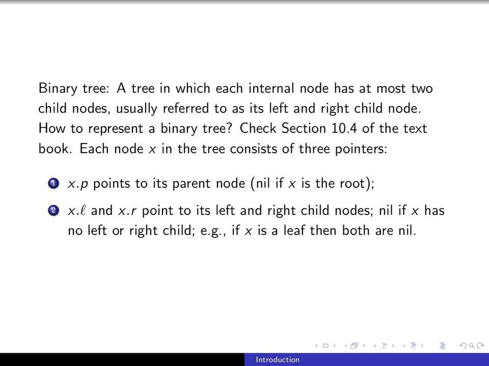 Each node x in the tree consists of three pointers: 1 x.