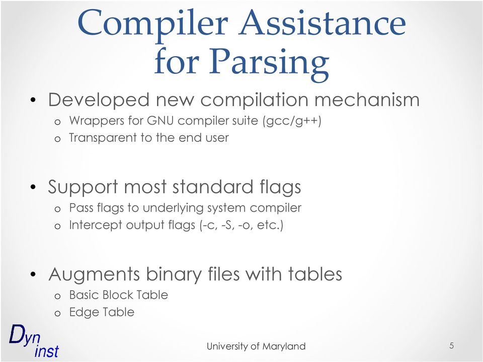standard flags o Pass flags to underlying system compiler o Intercept output