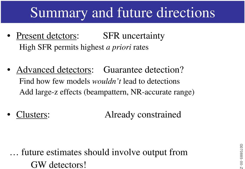 Find how few models wouldn t lead to detections Add large-z effects (beampattern,