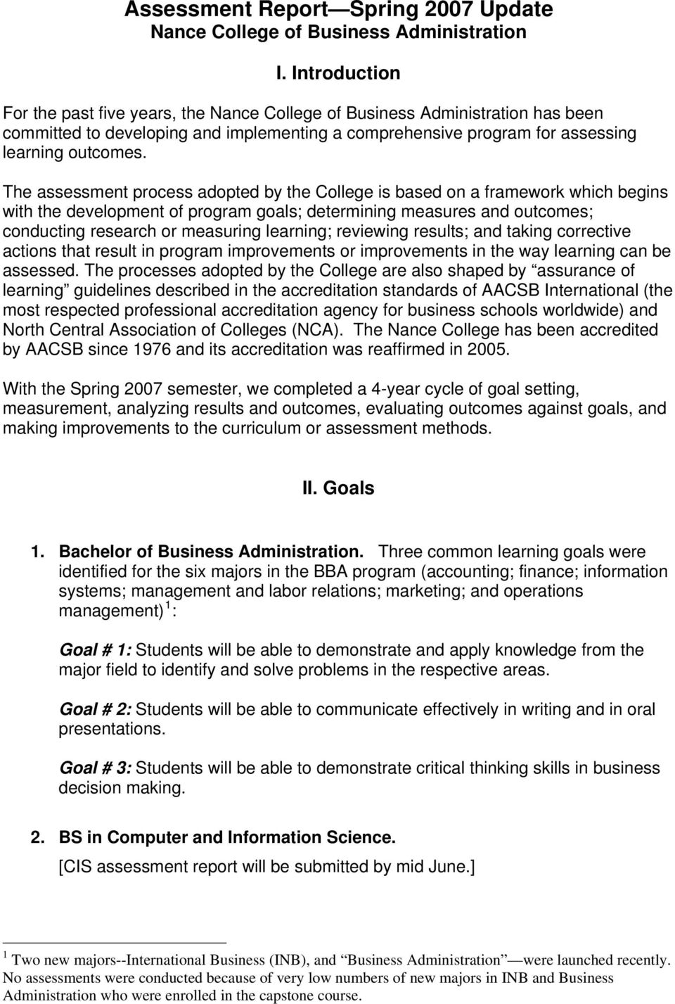 The assessment process adopted by the College is based on a framework which begins with the development of program goals; determining measures and outcomes; conducting research or measuring learning;