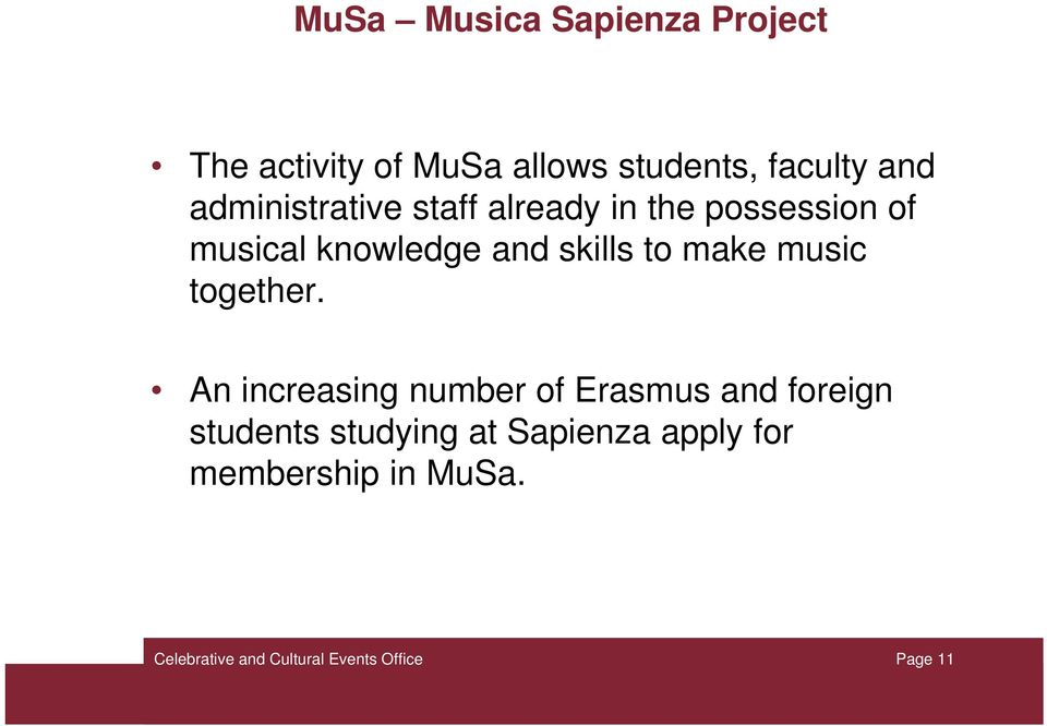 knowledge and skills to make music together.