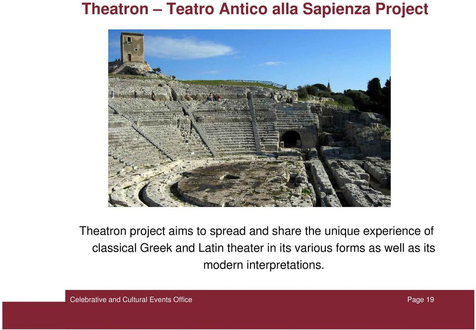 experience of classical Greek and Latin theater in