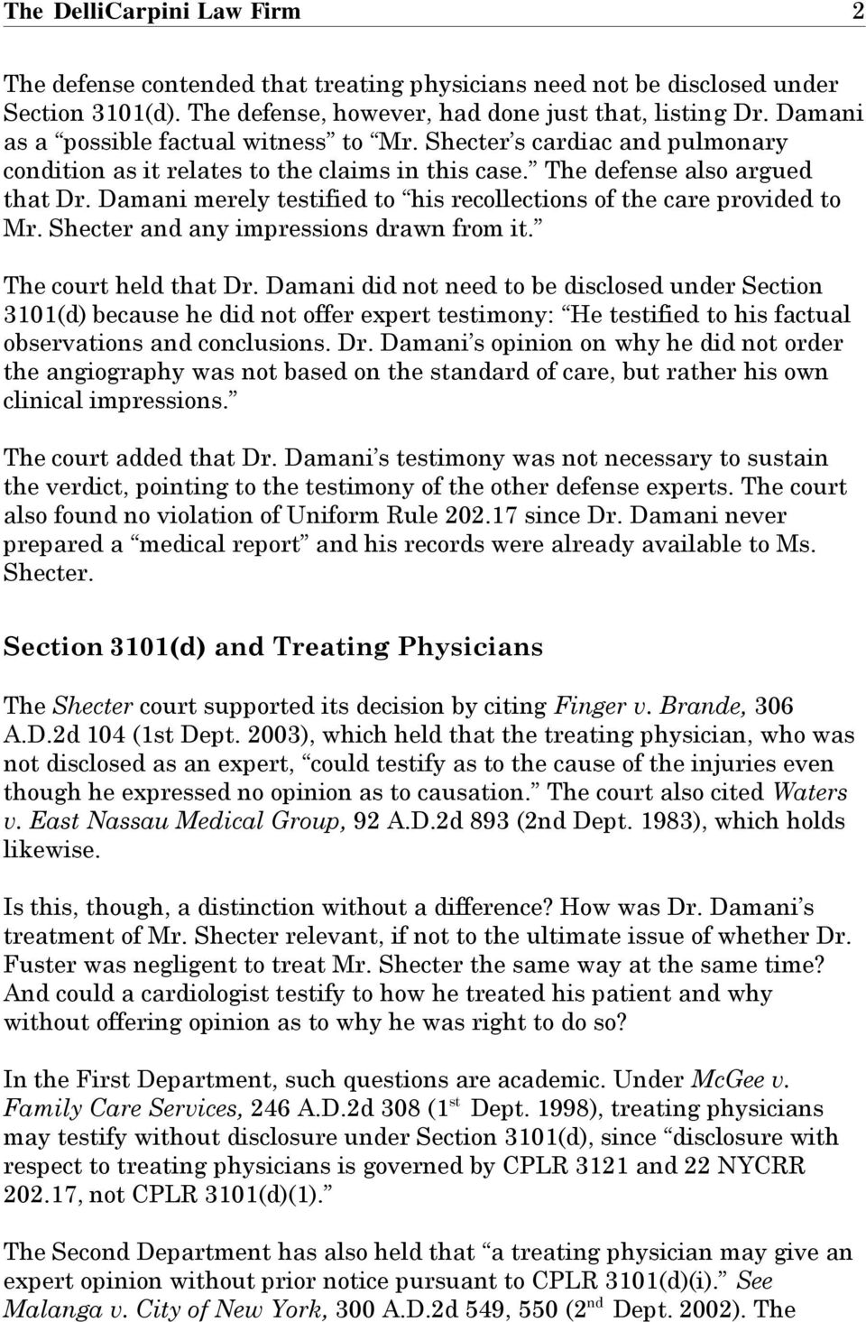 Damani merely testified to his recollections of the care provided to Mr. Shecter and any impressions drawn from it. The court held that Dr.