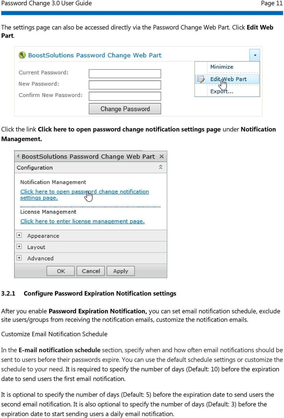1 Configure Password Expiration Notification settings After you enable Password Expiration Notification, you can set email notification schedule, exclude site users/groups from receiving the