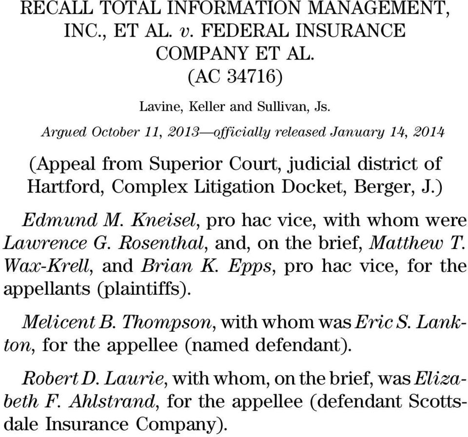 Kneisel, pro hac vice, with whom were Lawrence G. Rosenthal, and, on the brief, Matthew T. Wax-Krell, and Brian K. Epps, pro hac vice, for the appellants (plaintiffs).