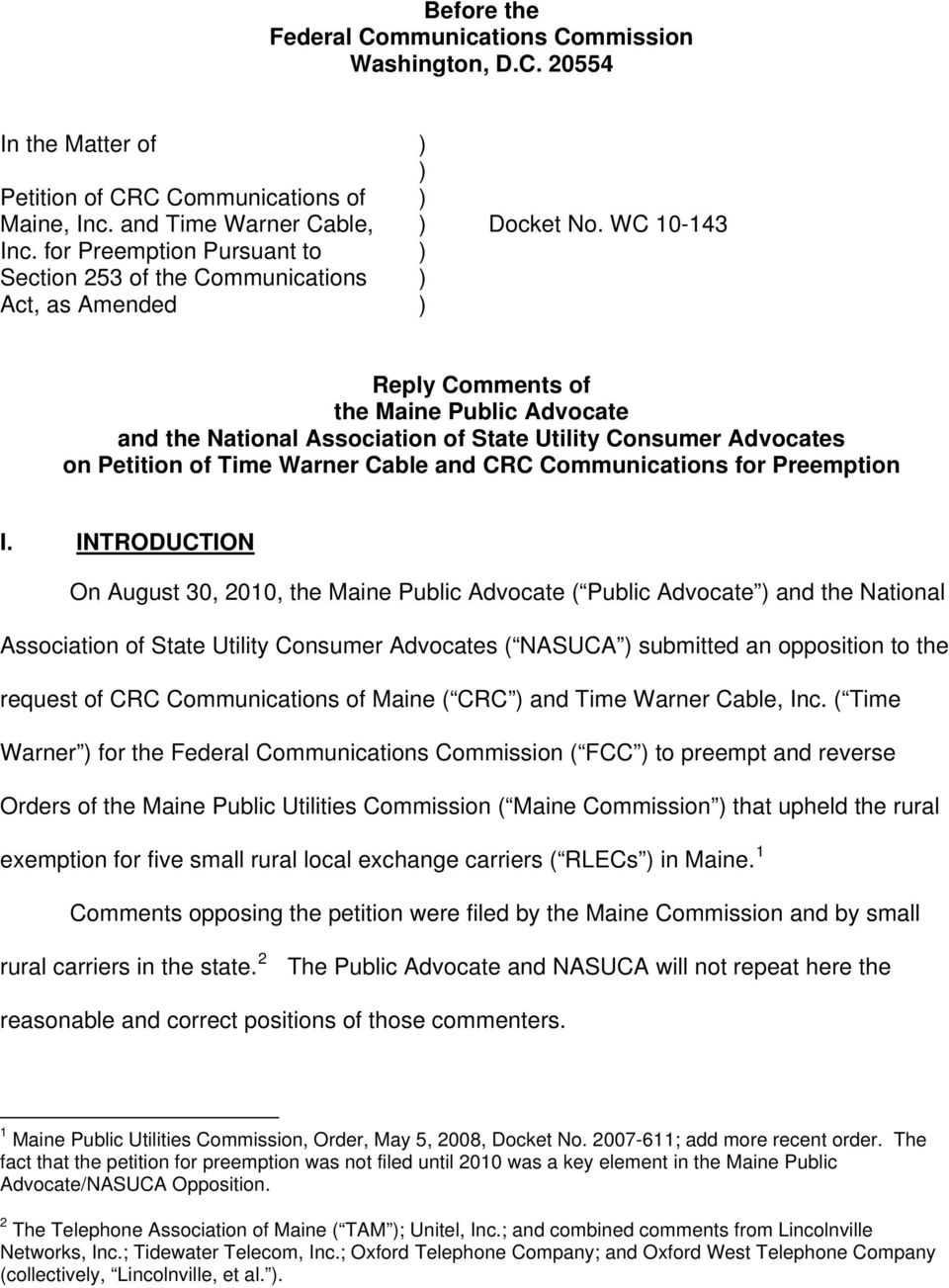 Petition of Time Warner Cable and CRC Communications for Preemption I.