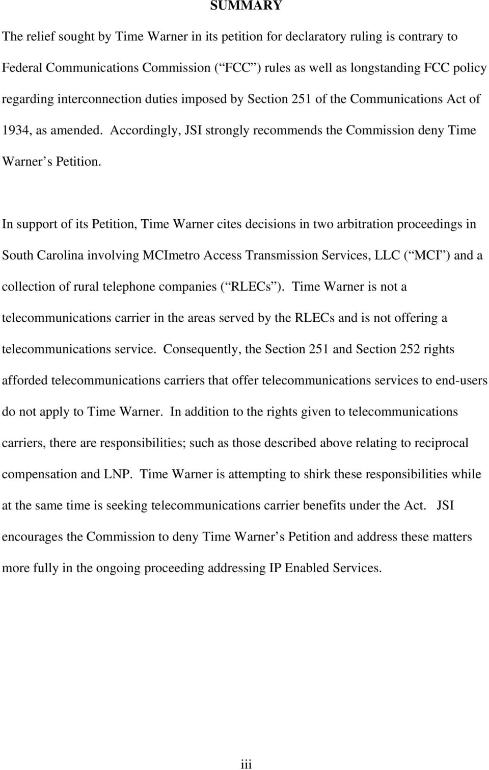 In support of its Petition, Time Warner cites decisions in two arbitration proceedings in South Carolina involving MCImetro Access Transmission Services, LLC ( MCI ) and a collection of rural