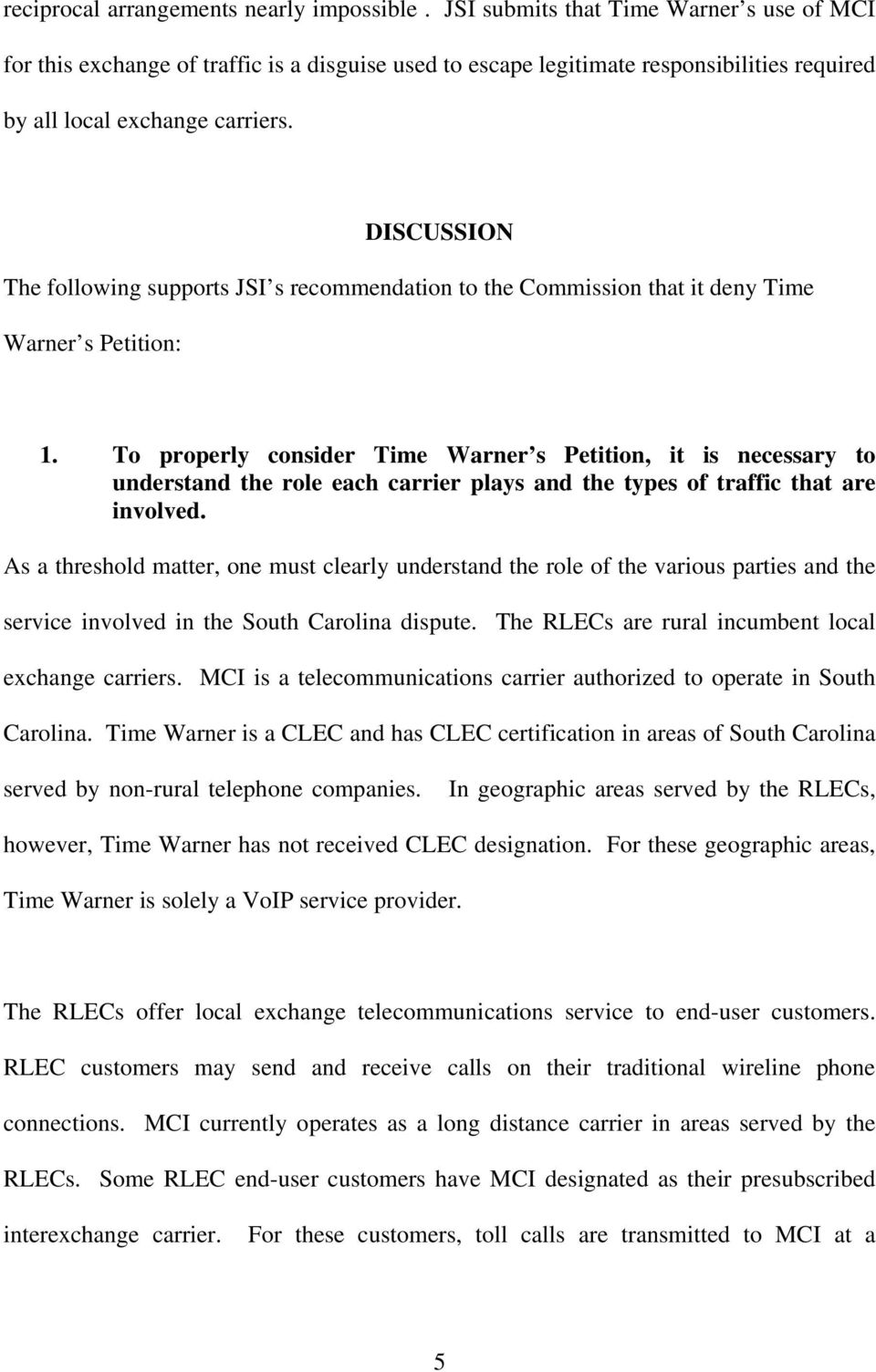 DISCUSSION The following supports JSI s recommendation to the Commission that it deny Time Warner s Petition: 1.