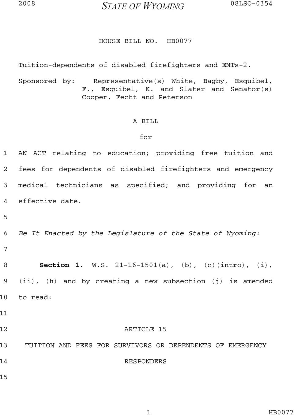 and Slater and Senator(s) Cooper, Fecht and Peterson A BILL for AN ACT relating to education; providing free tuition and fees for dependents of disabled firefighters