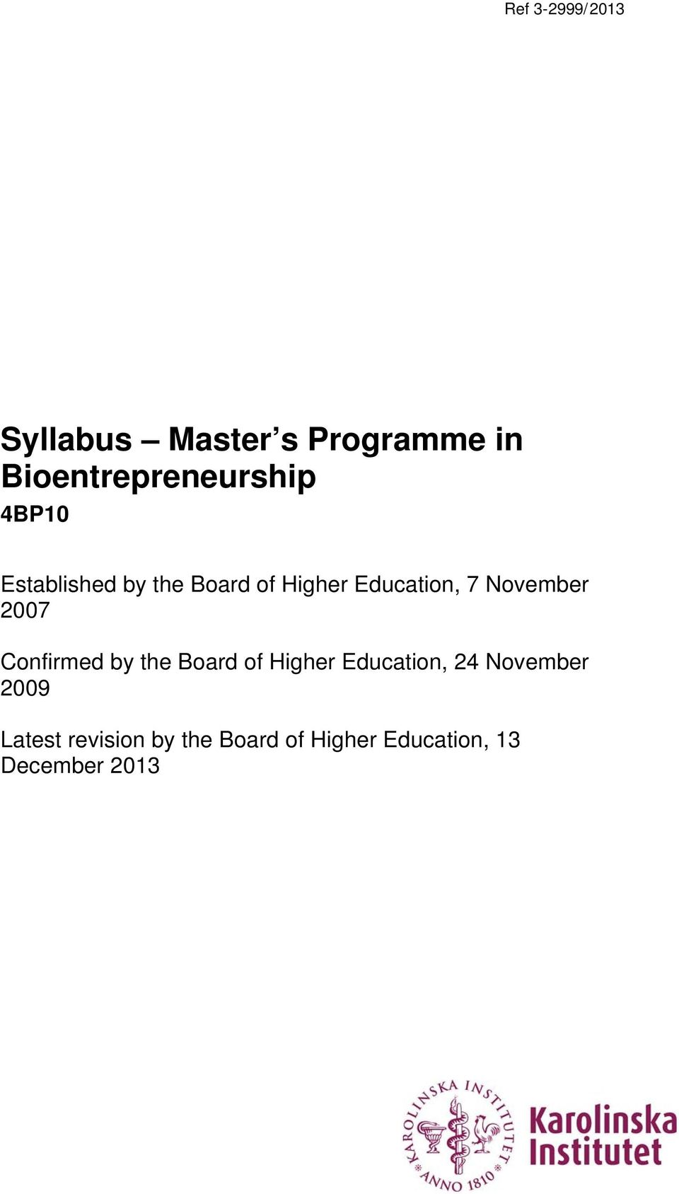 Confirmed by the Board of Higher Education, 24 November 2009