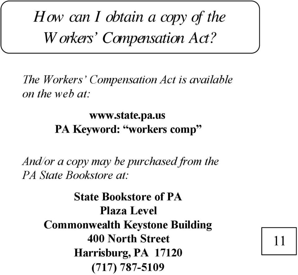 us PA Keyword: workers comp And/or a copy may be purchased from the PA State