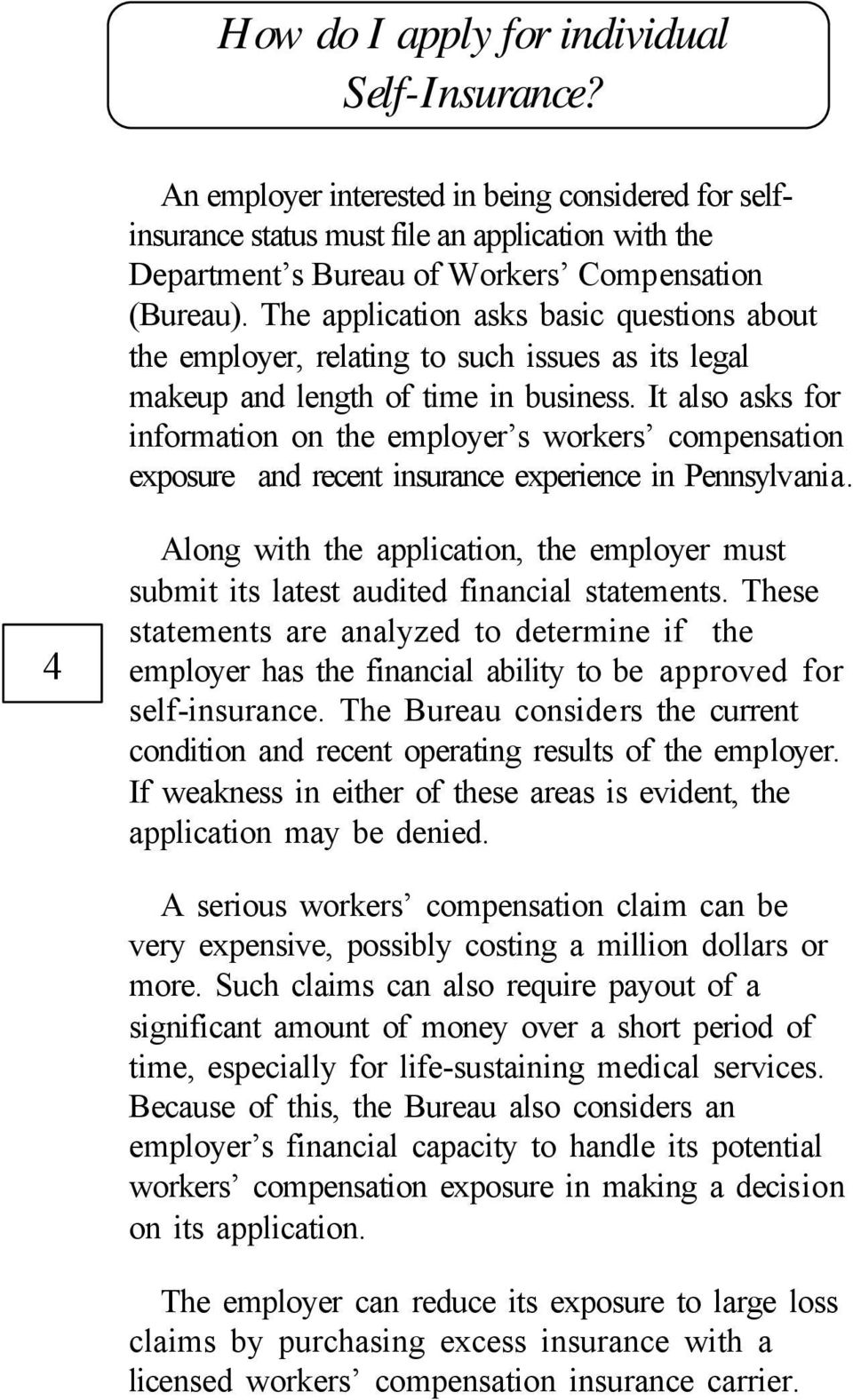 The application asks basic questions about the employer, relating to such issues as its legal makeup and length of time in business.