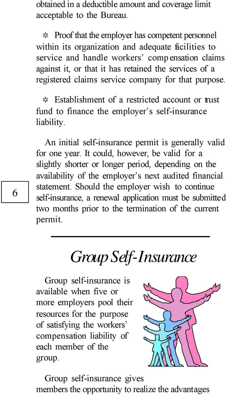 a registered claims service company for that purpose. Establishment of a restricted account or trust fund to finance the employer s self-insurance liability.