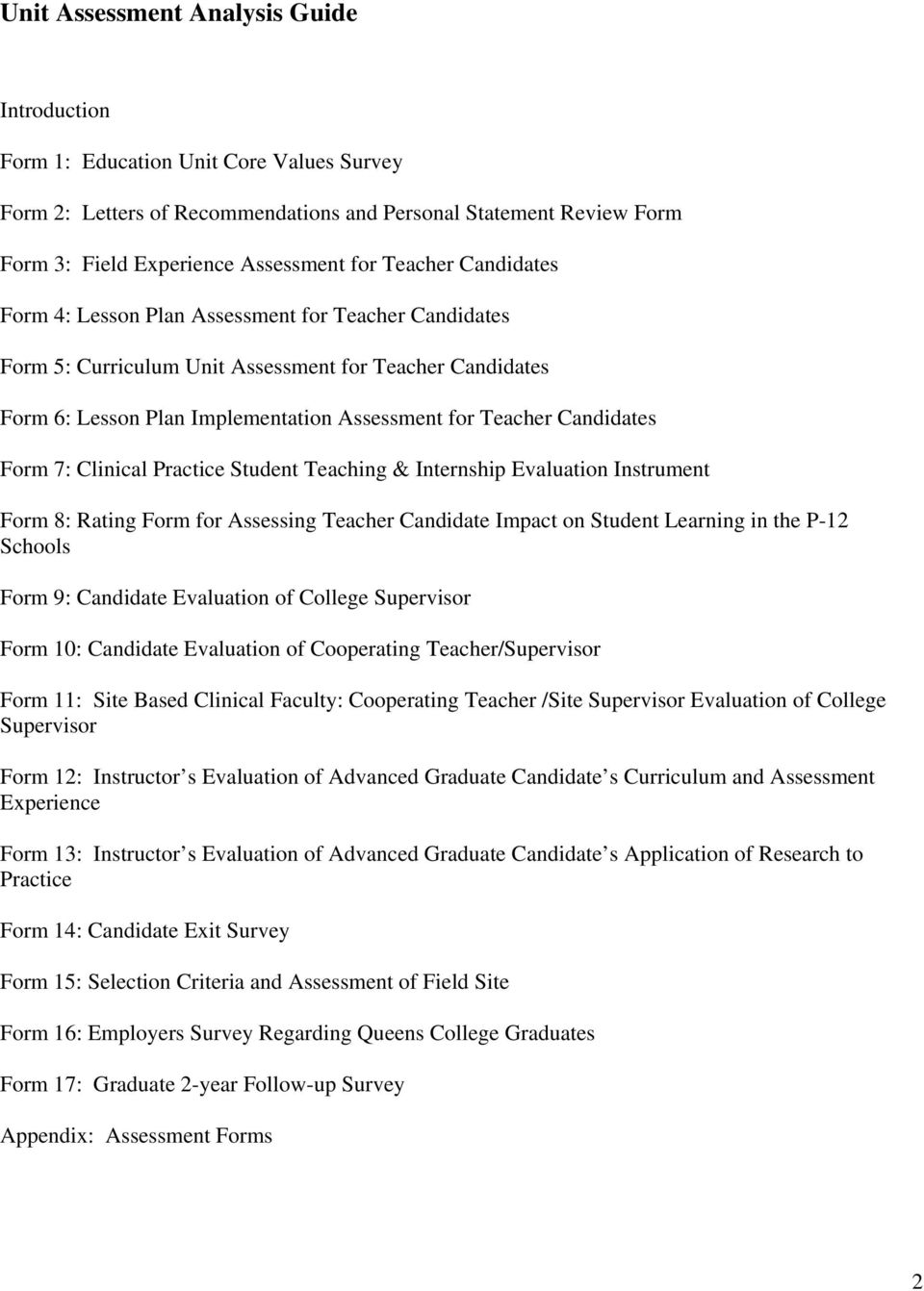 Form 7: Clinical Practice Student Teaching & Internship Evaluation Instrument Form 8: Rating Form for Assessing Teacher Candidate Impact on Student Learning in the P-12 Schools Form 9: Candidate