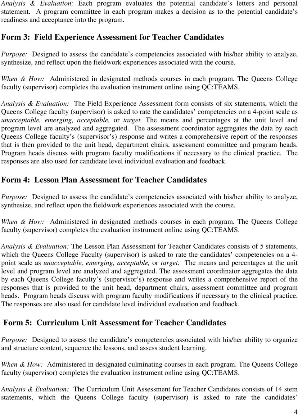 Form 3: Field Experience Assessment for Teacher Candidates Purpose: Designed to assess the candidate s competencies associated with his/her ability to analyze, synthesize, and reflect upon the