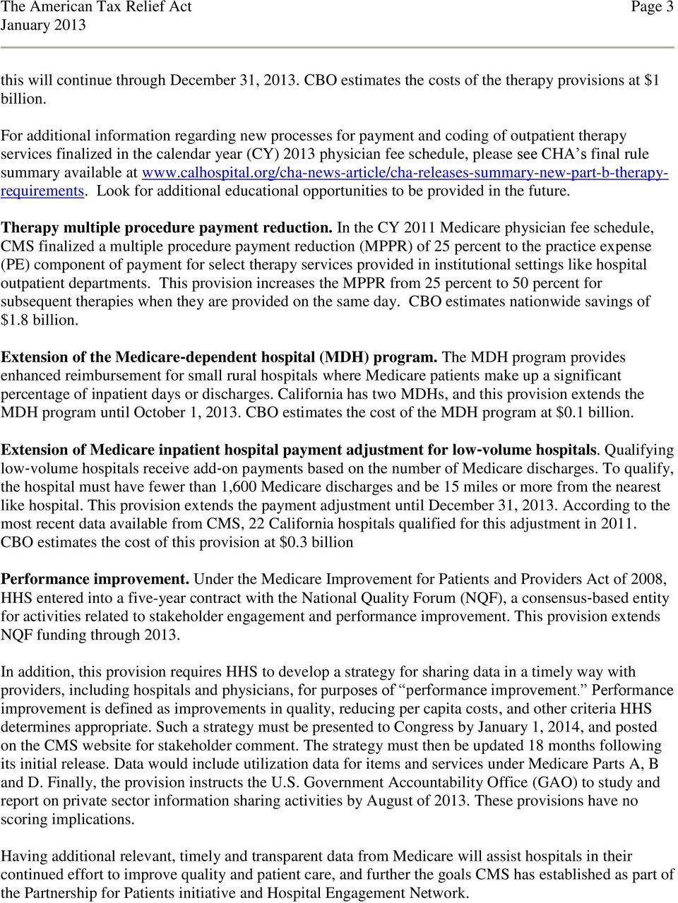 summary available at www.calhospital.org/cha-news-article/cha-releases-summary-new-part-b-therapyrequirements. Look for additional educational opportunities to be provided in the future.