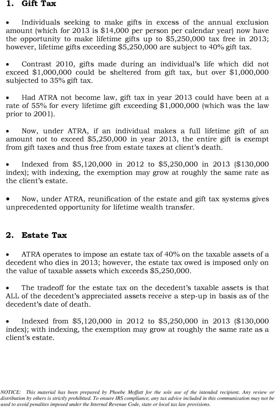 Contrast 2010, gifts made during an individual s life which did not exceed $1,000,000 could be sheltered from gift tax, but over $1,000,000 subjected to 35% gift tax.