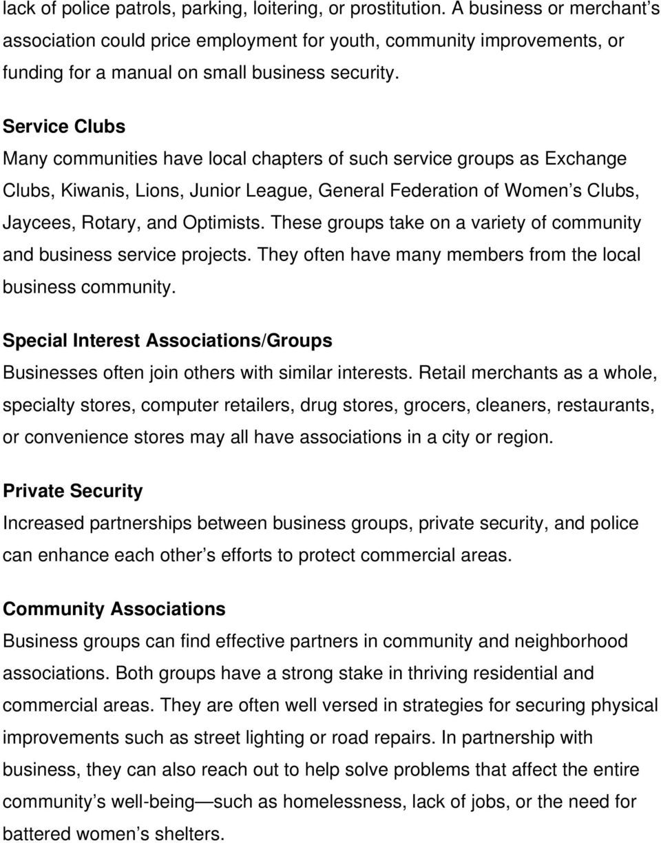 Service Clubs Many communities have local chapters of such service groups as Exchange Clubs, Kiwanis, Lions, Junior League, General Federation of Women s Clubs, Jaycees, Rotary, and Optimists.