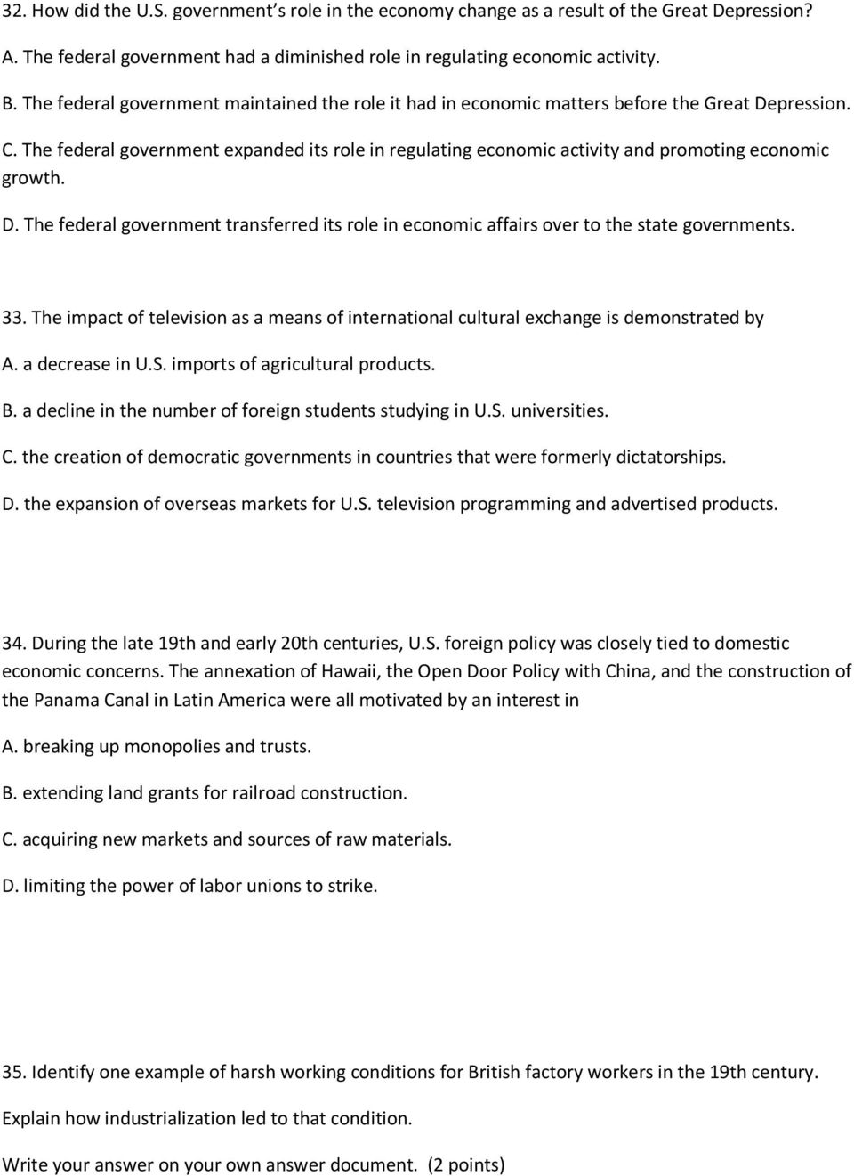The federal government expanded its role in regulating economic activity and promoting economic growth. D.