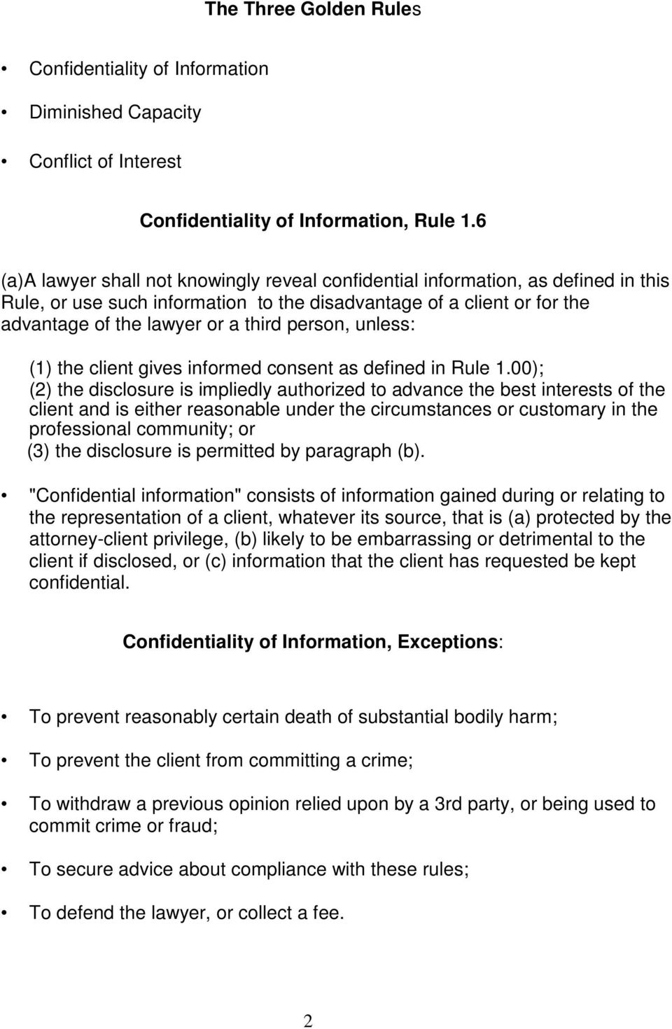 person, unless: (1) the client gives informed consent as defined in Rule 1.